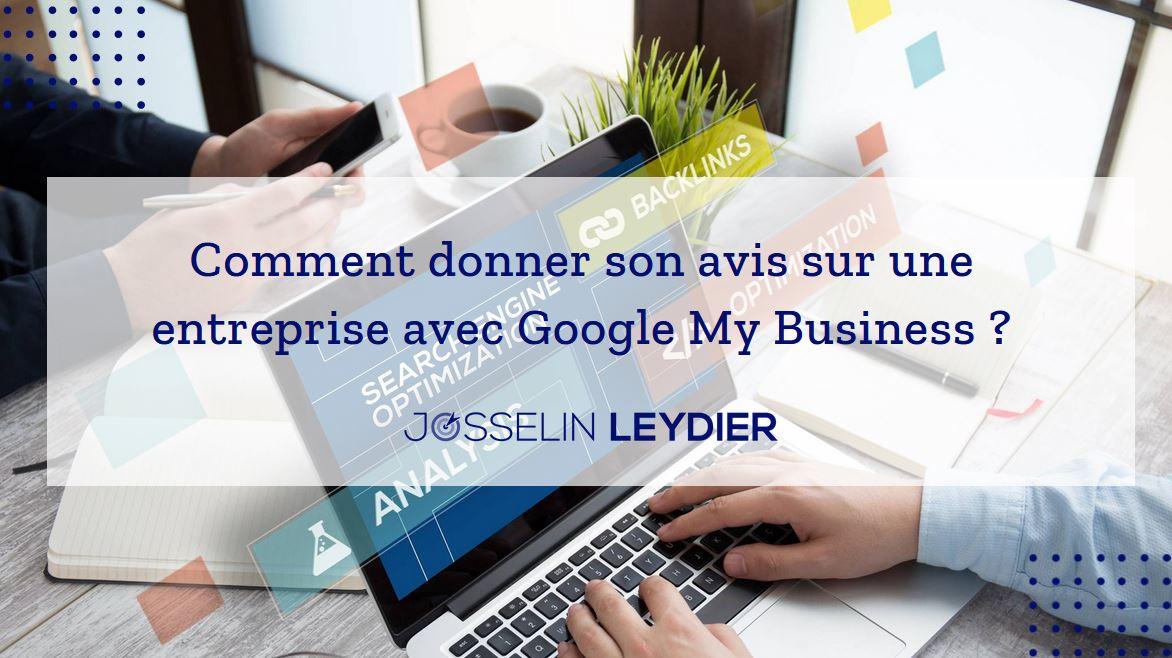 Comment donner son avis sur une entreprise via Google ?