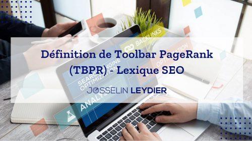 Définition de Toolbar PageRank (TBPR) - Lexique SEO