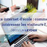 Site internet d'école : comment intéresser les visiteurs ?