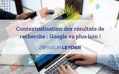 Contextualisation des résultats de recherche : Google va plus loin!