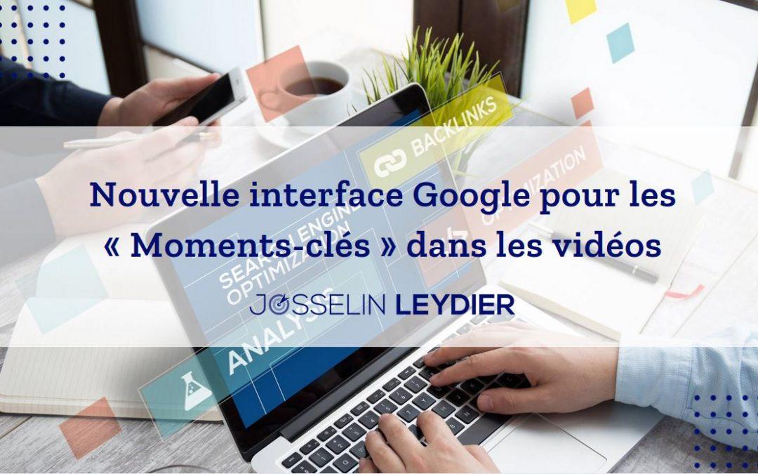 Nouvelle interface Google pour les « Moments-clés » dans les vidéos