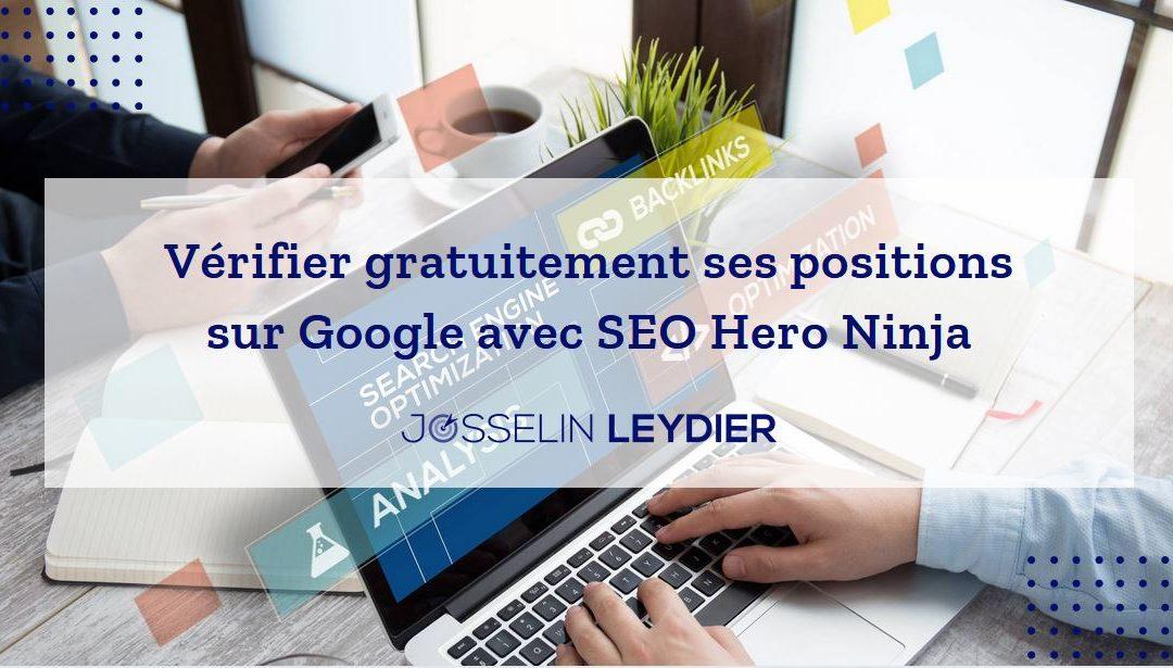 SEO Hero Ninja : Outil pour vérifier gratuitement ses positions sur Google