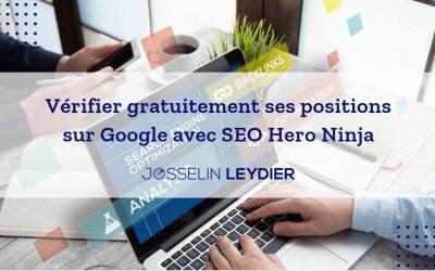 Vérifier gratuitement ses positions sur Google avec SEO Hero Ninja